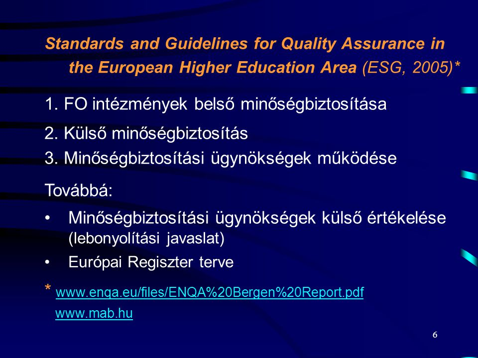 6 Standards and Guidelines for Quality Assurance in the European Higher Education Area (ESG, 2005)* 1.
