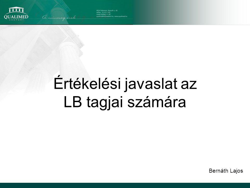 Értékelési javaslat az LB tagjai számára Bernáth Lajos