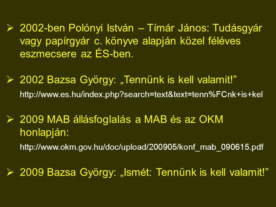  2002-ben Polónyi István – Tímár János: Tudásgyár vagy papírgyár c.