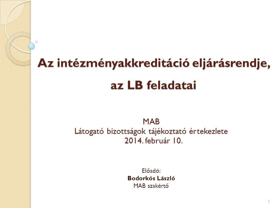 A Látogató Bizottság munkája Az LB felkészülése a látogatásra Az akkreditációs eljárást szabályozó MAB dokumentumok áttanulmányozása Az LB tagjaira szabott munkaprogram összeállítása, a helyszíni látogatás feladatköreinek meghatározása Az önértékelési dokumentumok értékelő feldolgozása Tájékozódás honlapon és egyéb forrásokból (…az intézményi szempontok megértése, mérlegelése) A helyszíni látogatás során érinteni kívánt témakörök, kérdések rögzítése (időtartamok, helyszínek, résztvevők tervezése) 12