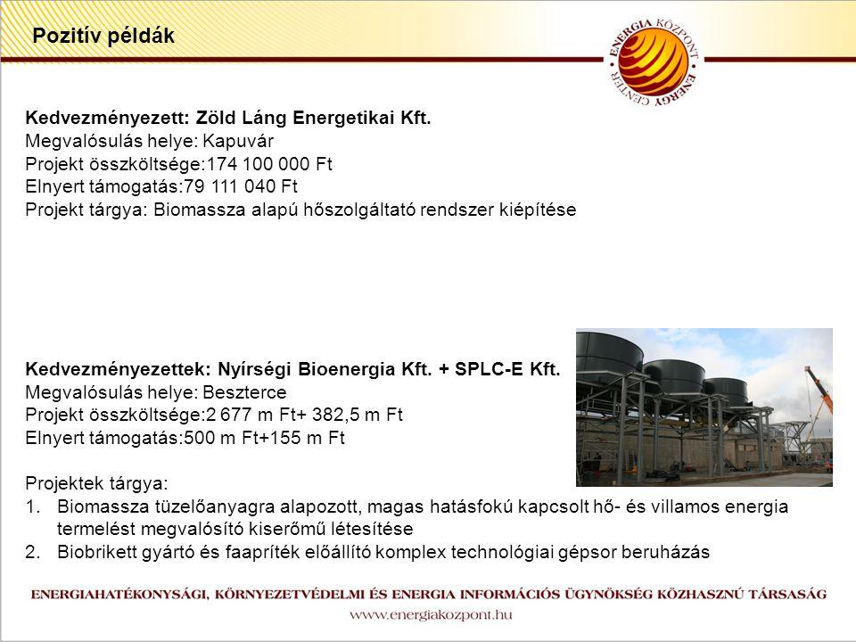 z Pozitív példák Kedvezményezett: Zöld Láng Energetikai Kft.