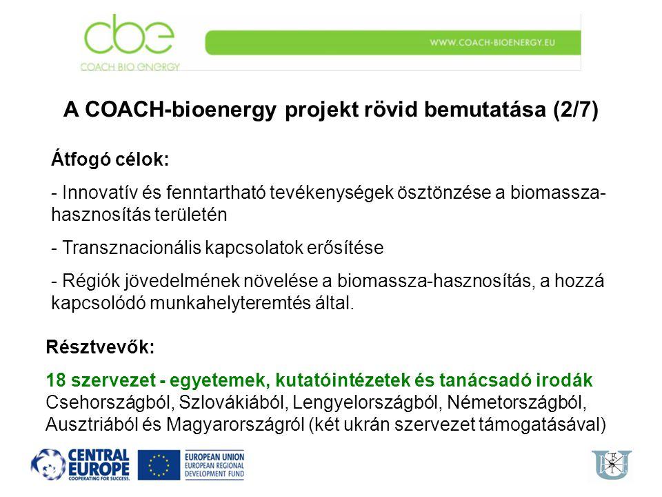 A COACH-bioenergy projekt rövid bemutatása (2/7) Átfogó célok: - Innovatív és fenntartható tevékenységek ösztönzése a biomassza- hasznosítás területén