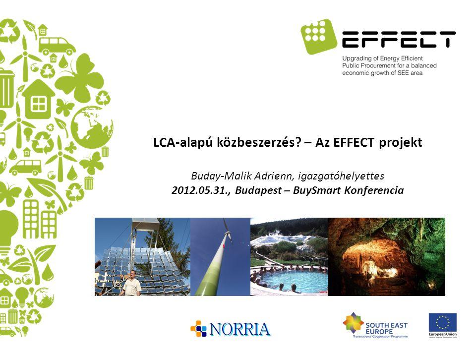 """Röviden… -A NORRIA bemutatása, kapcsolódó kompetenciaterületei -Az életciklus szemléletmód alkalmazhatósága a beszerzési folyamatokban -Az EFFECT projekt, mint jó gyakorlat -A projekt energiahatékonysági céljai és az életciklus- szemléletmód -Alkalmazott módszerek -Az eredményekről """"Sustainability is not just a goal for North Hungary, but the only way to Europe"""