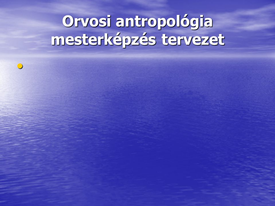 Orvosi antropológia mesterképzés tervezet
