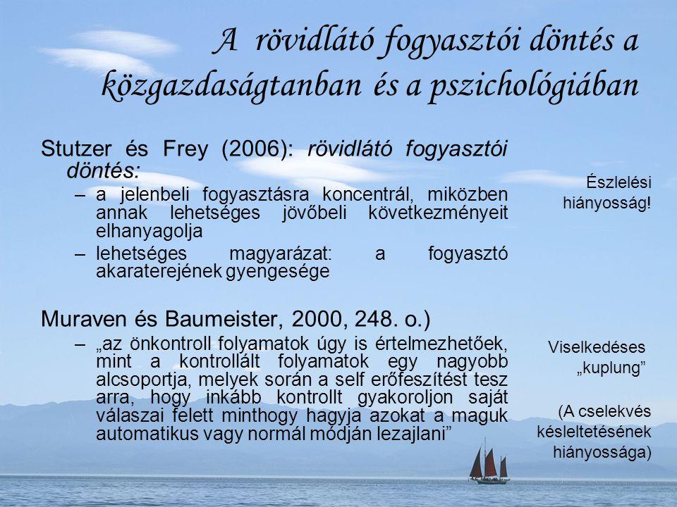 Illusztráció egy kutatásból Kutatási kérdés –Van-e az önkontroll személyiségvonásának mérhető szerepe az intertemporális döntésekben.
