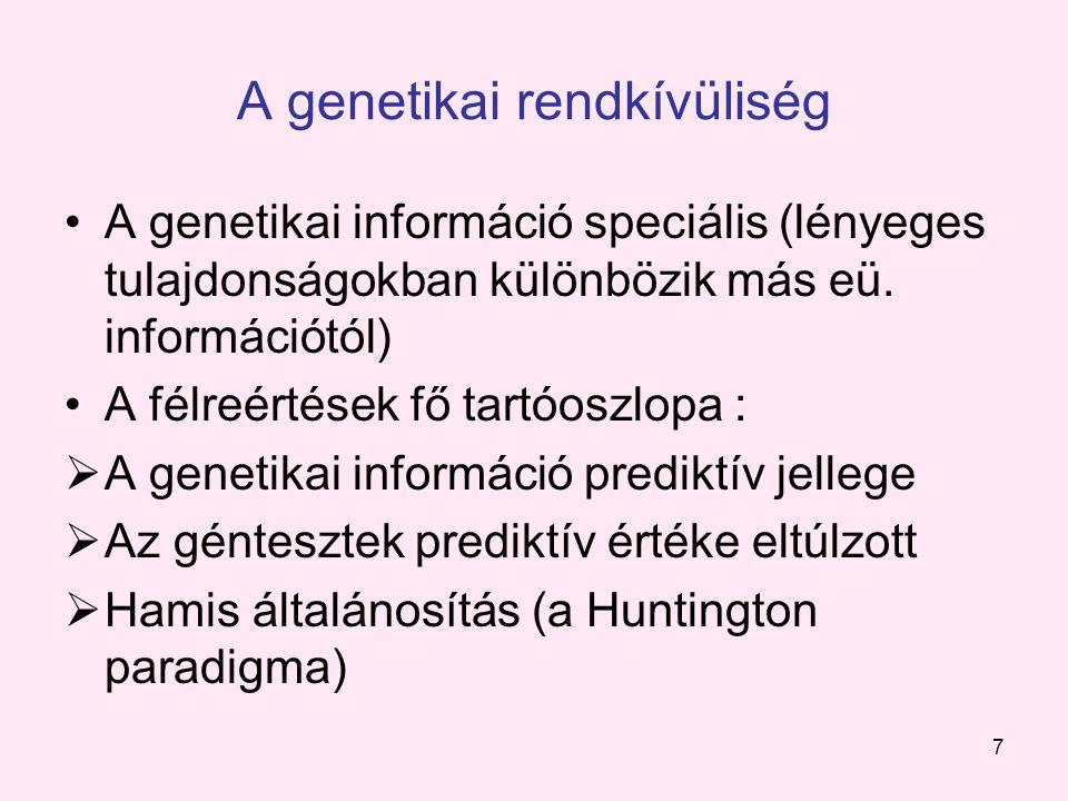 8 A géntesztek prediktív értéke: a jövőbeli egészségügyi kockázat kiszámításánál Magas:  Kromoszóma rendellenességek  Monogénes betegségek (de bizonytalan: Mikor.