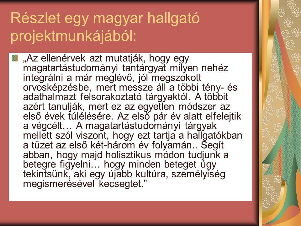"""Részlet egy magyar hallgató projektmunkájából: """"Az ellenérvek azt mutatják, hogy egy magatartástudományi tantárgyat milyen nehéz integrálni a már meglévő, jól megszokott orvosképzésbe, mert messze áll a többi tény- és adathalmazt felsorakoztató tárgyaktól."""