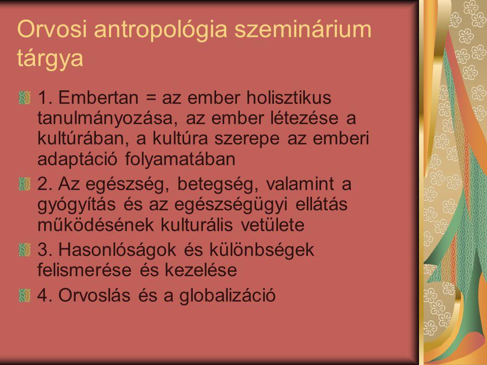 Orvosi antropológia szeminárium tárgya 1.