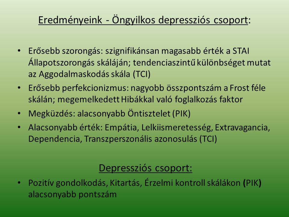 Eredményeink - Öngyilkos depressziós csoport: Erősebb szorongás: szignifikánsan magasabb érték a STAI Állapotszorongás skáláján; tendenciaszintű külön