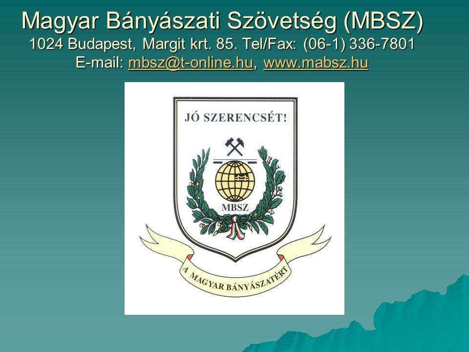 Magyar Bányászati Szövetség (MBSZ) 1024 Budapest, Margit krt.