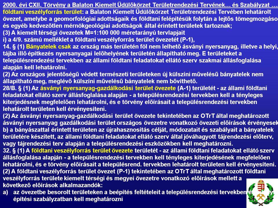 2000. évi CXII. Törvény a Balaton Kiemelt Üdülőkörzet Területrendezési Tervének… és Szabályzat …. földtani veszélyforrás terület: a Balaton Kiemelt Üd