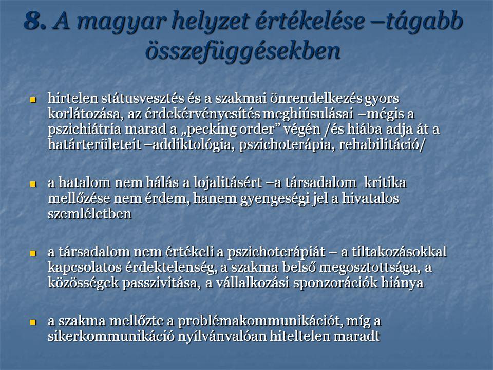 8. A magyar helyzet értékelése –tágabb összefüggésekben hirtelen státusvesztés és a szakmai önrendelkezés gyors korlátozása, az érdekérvényesítés megh