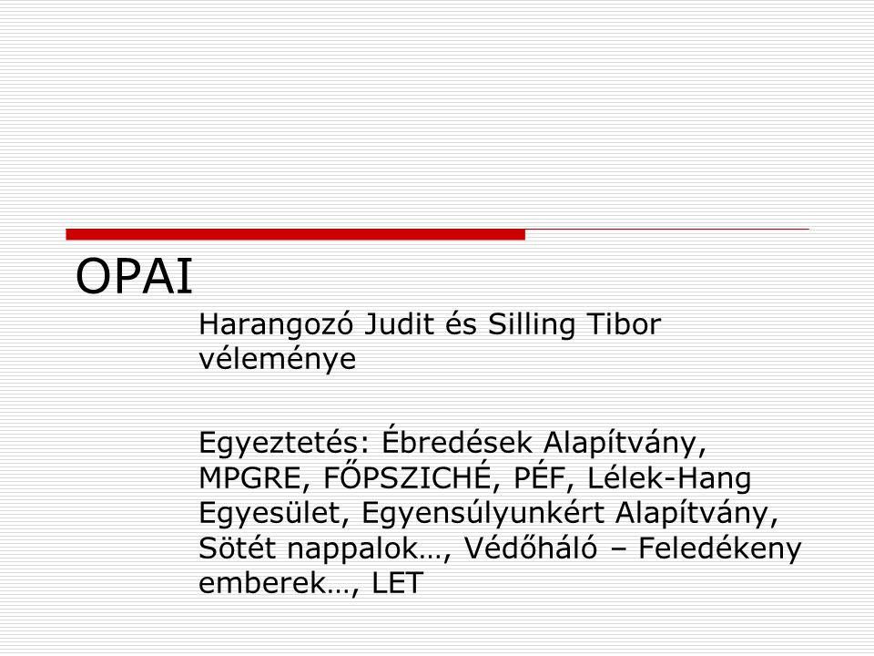 OPAI Harangozó Judit és Silling Tibor véleménye Egyeztetés: Ébredések Alapítvány, MPGRE, FŐPSZICHÉ, PÉF, Lélek-Hang Egyesület, Egyensúlyunkért Alapítv