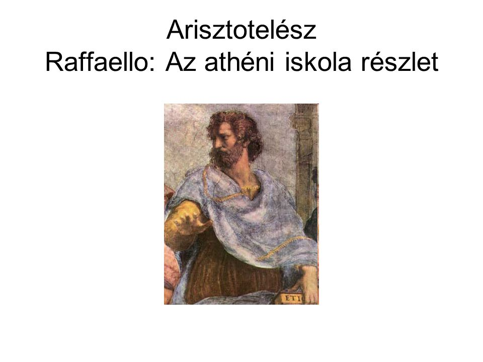 Arisztotelész Raffaello: Az athéni iskola részlet
