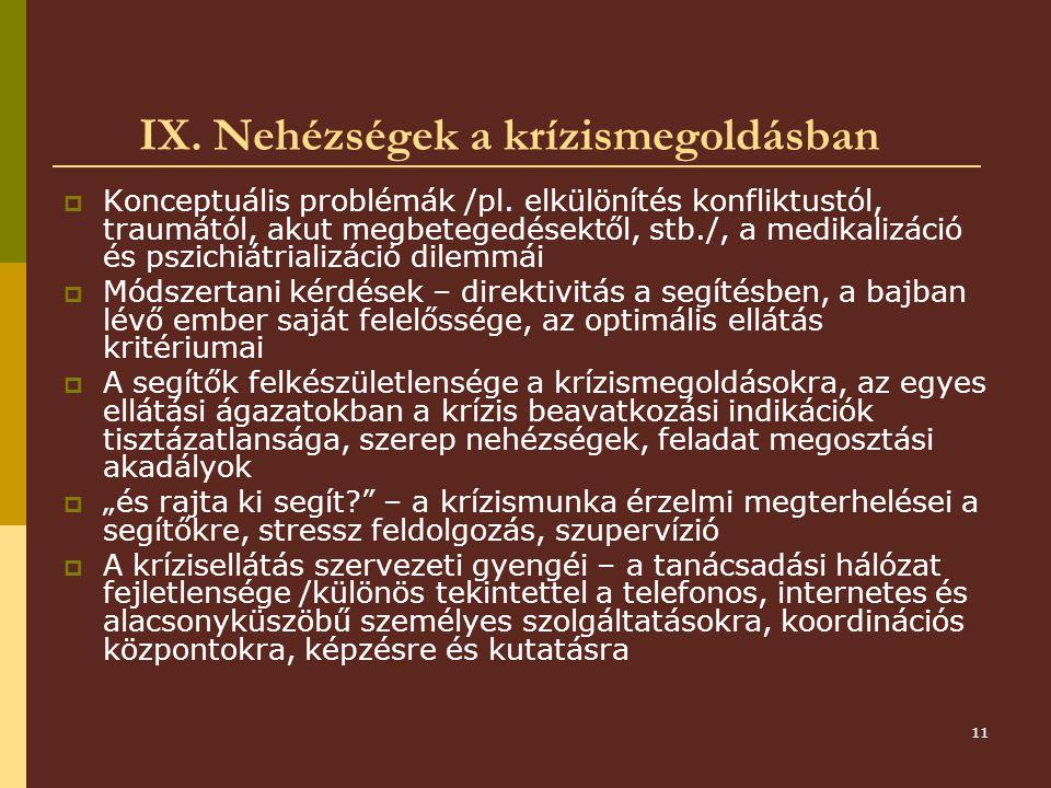 11 IX.Nehézségek a krízismegoldásban  Konceptuális problémák /pl.