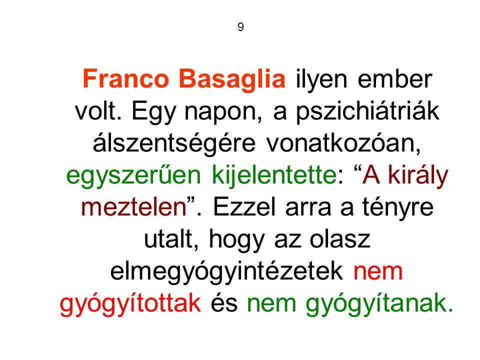 9 Franco Basaglia ilyen ember volt.