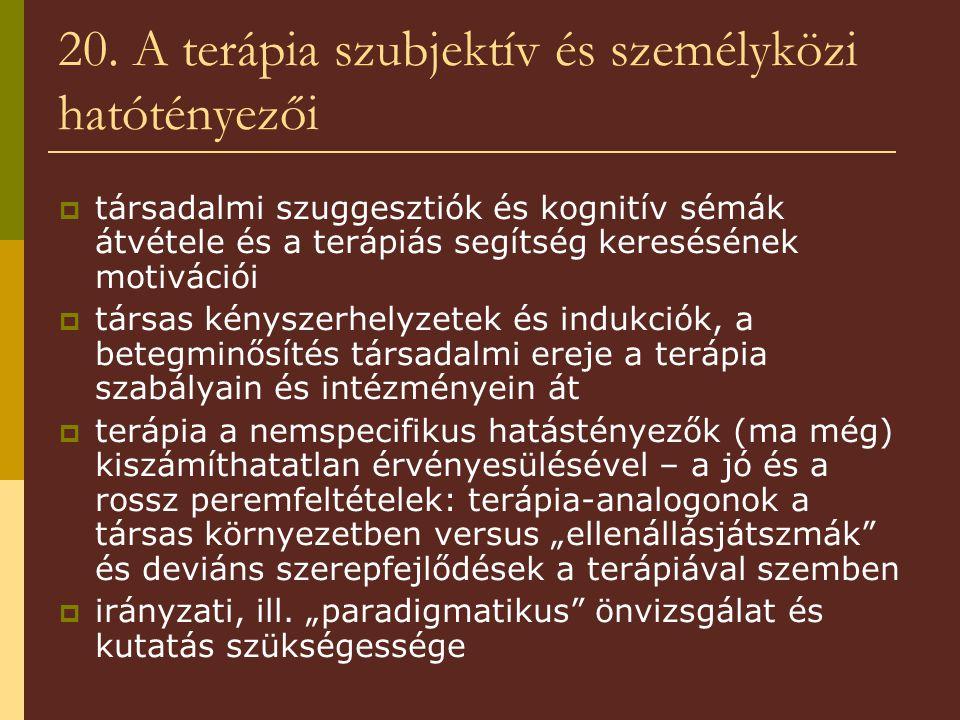 20. A terápia szubjektív és személyközi hatótényezői  társadalmi szuggesztiók és kognitív sémák átvétele és a terápiás segítség keresésének motiváció