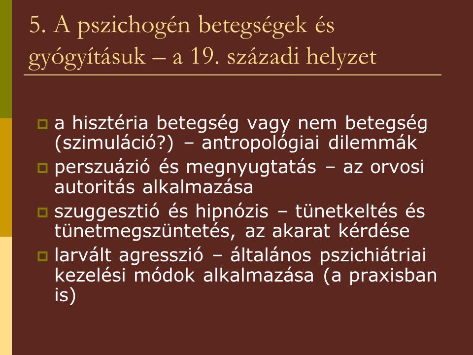 5. A pszichogén betegségek és gyógyításuk – a 19.