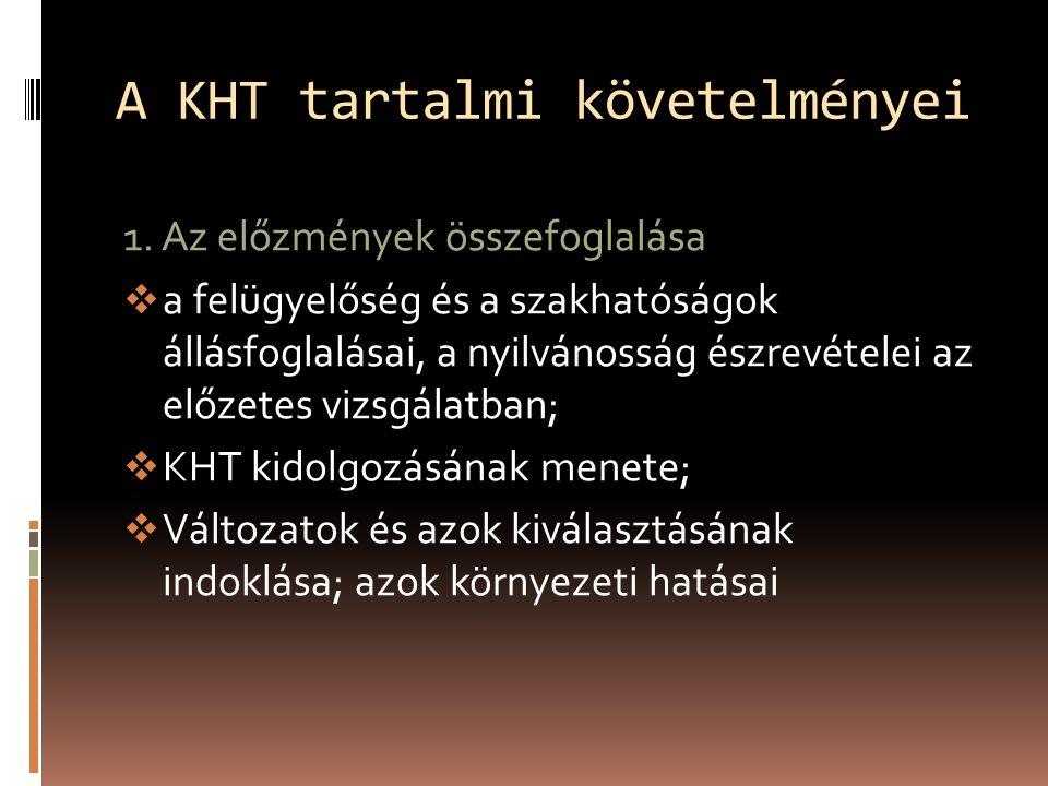 1. Az előzmények összefoglalása  a felügyelőség és a szakhatóságok állásfoglalásai, a nyilvánosság észrevételei az előzetes vizsgálatban;  KHT kidol