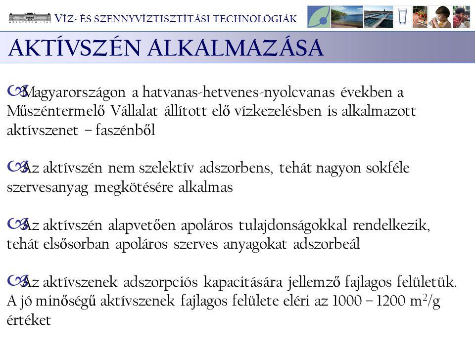  Magyarországon a hatvanas-hetvenes-nyolcvanas években a M ű széntermel ő Vállalat állított el ő vízkezelésben is alkalmazott aktívszenet – faszénb ő