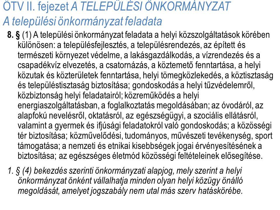 ÖTV II. fejezet A TELEPÜLÉSI ÖNKORMÁNYZAT A települési önkormányzat feladata 8. § (1) A települési önkormányzat feladata a helyi közszolgáltatások kör