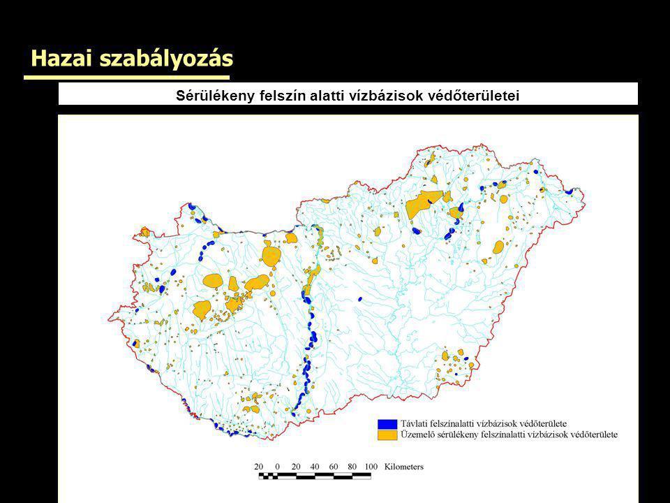 Hazai szabályozás Sérülékeny felszín alatti vízbázisok védőterületei