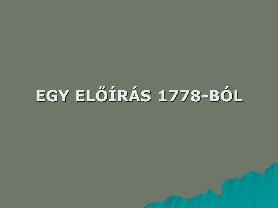 EGY ELŐÍRÁS 1778-BÓL