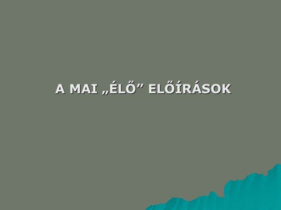 """A MAI """"ÉLŐ"""" ELŐÍRÁSOK"""