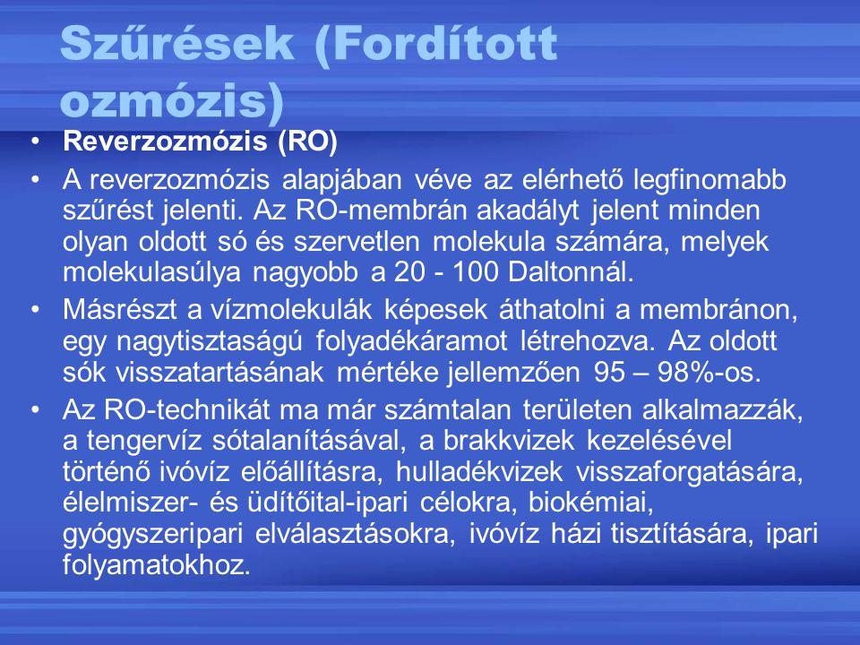 Reverzozmózis (RO) A reverzozmózis alapjában véve az elérhető legfinomabb szűrést jelenti. Az RO-membrán akadályt jelent minden olyan oldott só és sze