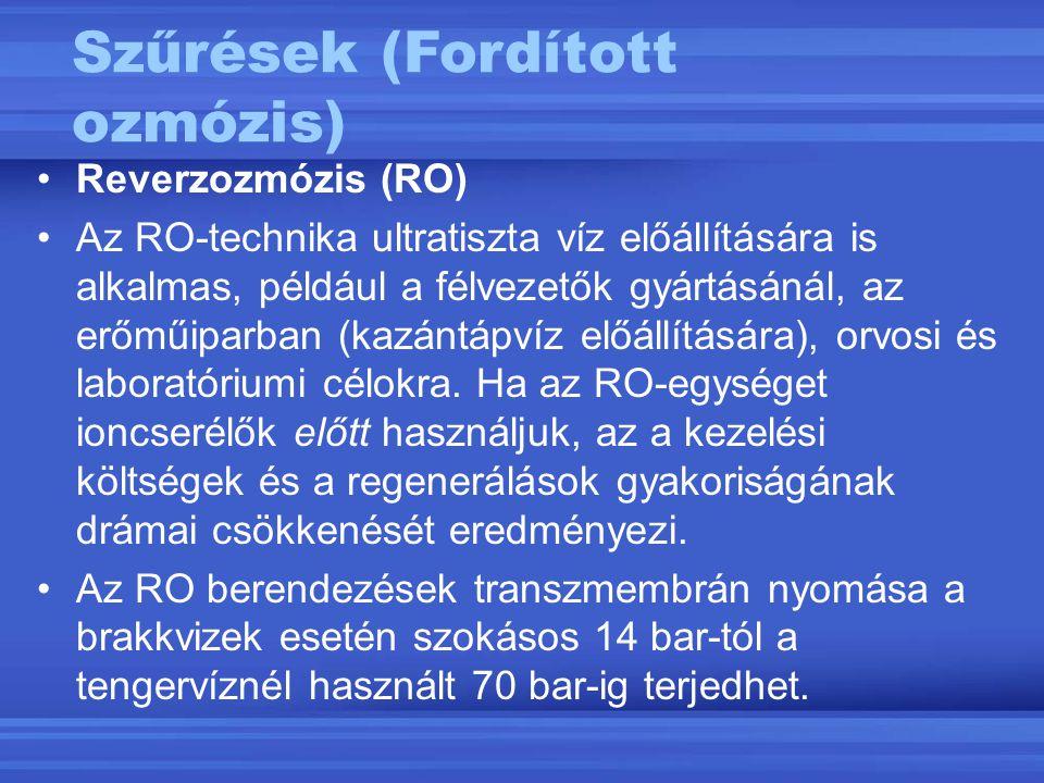 Reverzozmózis (RO) Az RO-technika ultratiszta víz előállítására is alkalmas, például a félvezetők gyártásánál, az erőműiparban (kazántápvíz előállítás