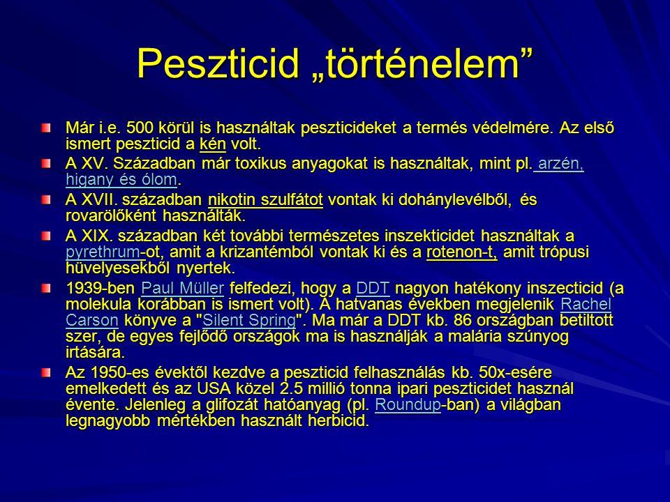 """Peszticid """"történelem"""" Már i.e. 500 körül is használtak peszticideket a termés védelmére. Az első ismert peszticid a kén volt. A XV. Században már tox"""