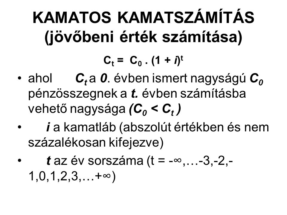 DISZKONTÁLÁS (jelenérték számítása) C 0 = C t.1 / (1 + i) t = C t.