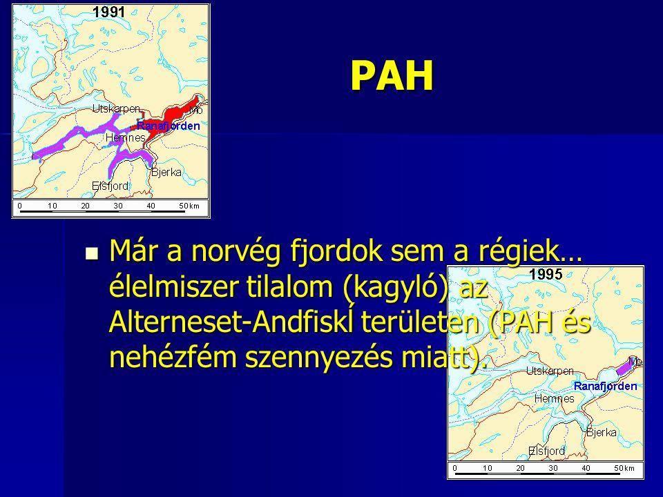 PAH Már a norvég fjordok sem a régiek… élelmiszer tilalom (kagyló) az Alterneset-Andfiskĺ területen (PAH és nehézfém szennyezés miatt). Már a norvég f