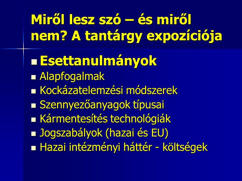 A félév tematikus menete 1.ea.: Szennyezőanyagok (prioritásszennyezők, EQS értékek) 1.