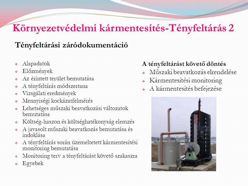 Környezetvédelmi kármentesítés-Tényfeltárás 2 Tényfeltárási záródokumentáció  Alapadatok  Előzmények  Az érintett terület bemutatása  A tényfeltár