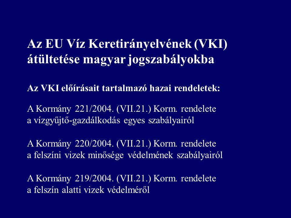 AZ ÚJ KIHÍVÁS: EU Víz Keretirányelv Vízgyűjtőszemlélet, Vízgyűjtőszemlélet, integrált vízgazdálkodás integrált vízgazdálkodás Jó (ökológiai) állapot J
