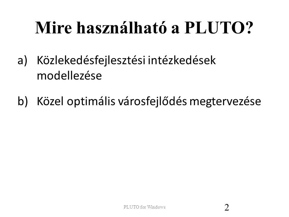 PLUTO FOR WINDOWS P lanning L and U se and T ransport O ptions Előadó: Dr. Orosz Csaba BME Út és Vasútépítés Tanszék