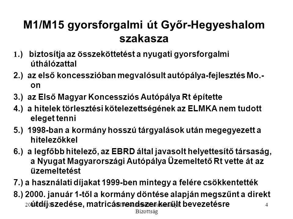 2014. 08. 06.MTA Közlekedéstudományi Bizottság 4 M1/M15 gyorsforgalmi út Győr-Hegyeshalom szakasza 1.) biztosítja az összeköttetést a nyugati gyorsfor