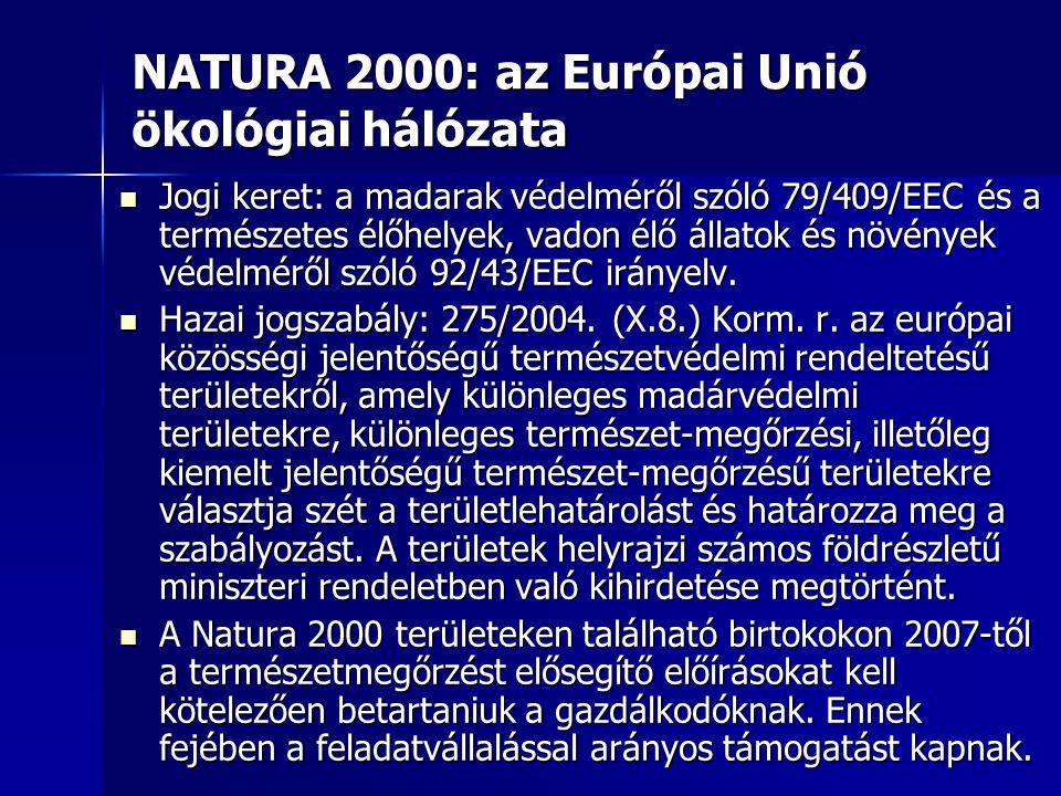 NATURA 2000: az Európai Unió ökológiai hálózata Jogi keret: a madarak védelméről szóló 79/409/EEC és a természetes élőhelyek, vadon élő állatok és növények védelméről szóló 92/43/EEC irányelv.