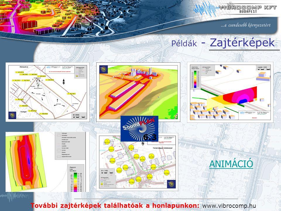 További zajtérképek találhatóak a honlapunkon: www.vibrocomp.hu Példák - Zajtérképek ANIMÁCIÓ 6.3
