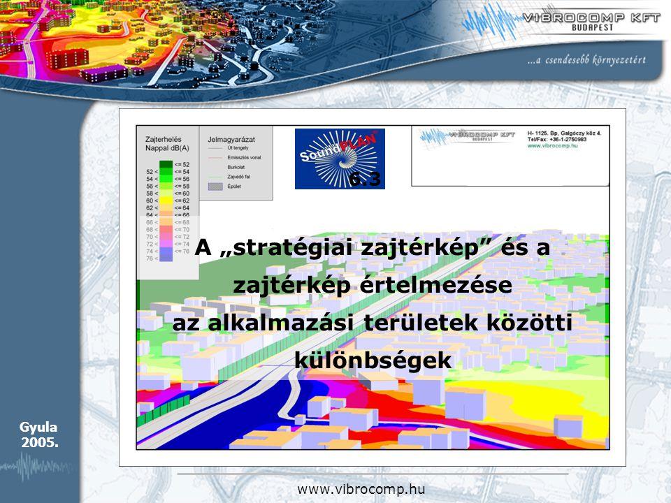 """www.vibrocomp.hu A """"stratégiai zajtérkép és a zajtérkép értelmezése az alkalmazási területek közötti különbségek Gyula 2005."""