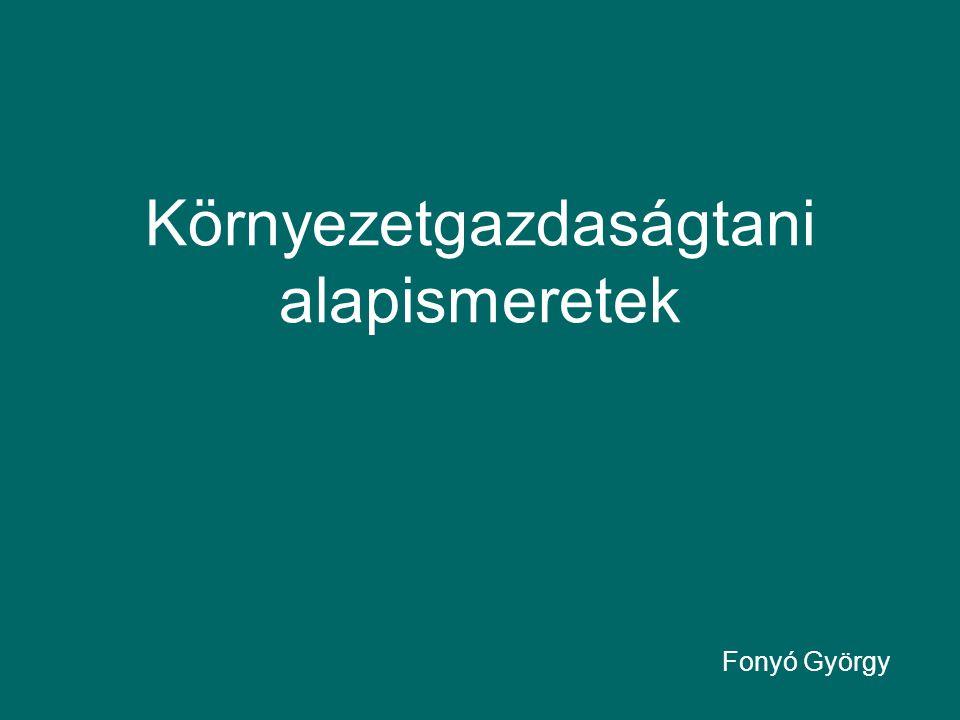 Környezetgazdaságtani alapismeretek Fonyó György