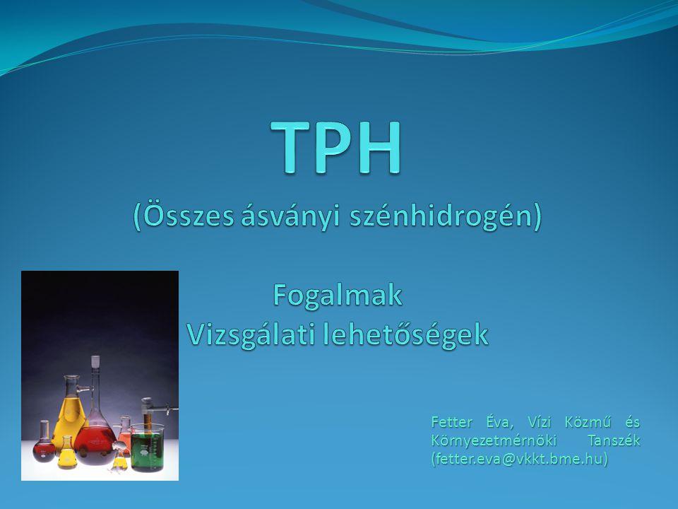 """Tudni szeretnénk, hogy mi az a TPH Rendeletek szerinti értelmezéssel Felszín alatti víz 10/2000 (VI.2.) KöM-EüM-FVM-KHVM együttes rendelet """"Összes alifás szénhidrogén (TPH) Földtani közeg (talaj) 10/2000 (VI.2.) KöM-EüM-FVM-KHVM együttes rendelet """"Összes alifás szénhidrogén (TPH) C 5 -C 40 2"""