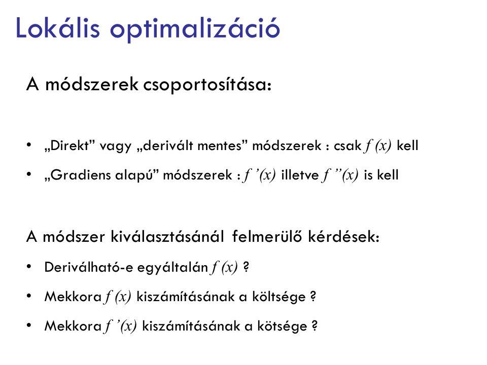 Lokális optimalizáció Direkt módszerek : Intervallum felezés Nelder-Mead szimplex módszer ( NEM LP.