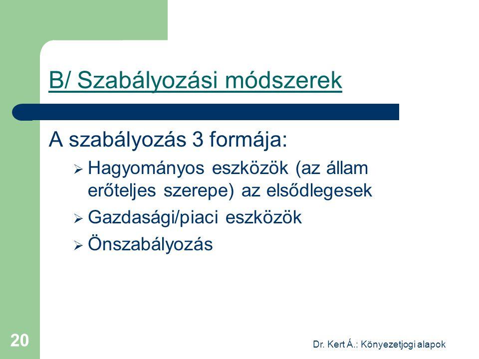Dr. Kert Á.: Könyezetjogi alapok 20 B/ Szabályozási módszerek A szabályozás 3 formája:  Hagyományos eszközök (az állam erőteljes szerepe) az elsődleg