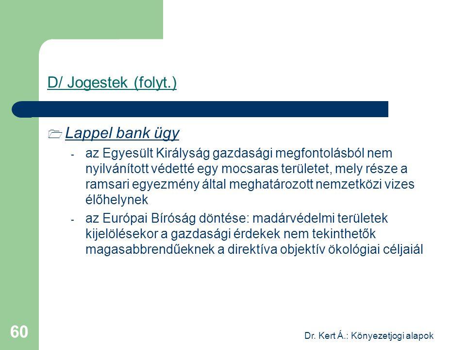 Dr. Kert Á.: Könyezetjogi alapok 60 D/ Jogestek (folyt.)  Lappel bank ügy - az Egyesült Királyság gazdasági megfontolásból nem nyilvánított védetté e