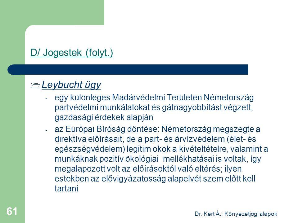 Dr. Kert Á.: Könyezetjogi alapok 61 D/ Jogestek (folyt.)  Leybucht ügy - egy különleges Madárvédelmi Területen Németország partvédelmi munkálatokat é