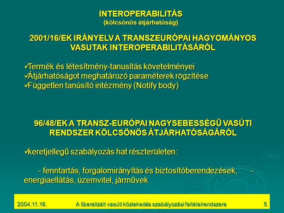 2004.11.16.A liberalizált vasúti közlekedés szabályozási feltételrendszere6 Technical Diversity ATB/ATB-NG AWS TBL TVM/KVB ASFA/LZB EBICAB 700 SIGNUM/ZUB BACC/RSDD EBICAB 700/1000 EBICAB 900 ZUB 123 KHP INDUSI/LZB EVM The European Signalling Systems Bertil HYLÉN Rail Research Information Day Integrated Project New Concepts for Trans- European Rail Freight Services