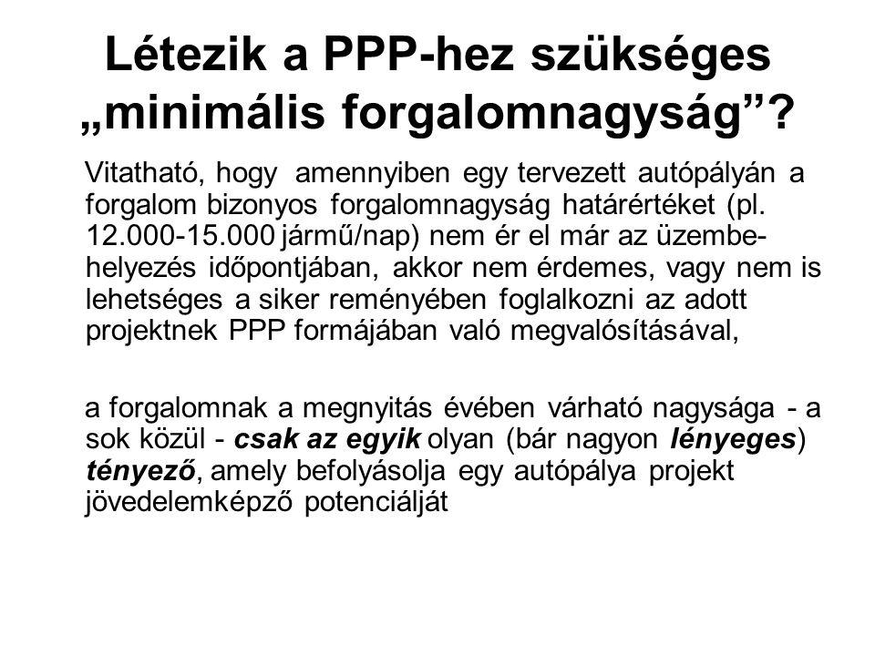 """Létezik a PPP-hez szükséges """"minimális forgalomnagyság""""? Vitatható, hogy amennyiben egy tervezett autópályán a forgalom bizonyos forgalomnagyság határ"""