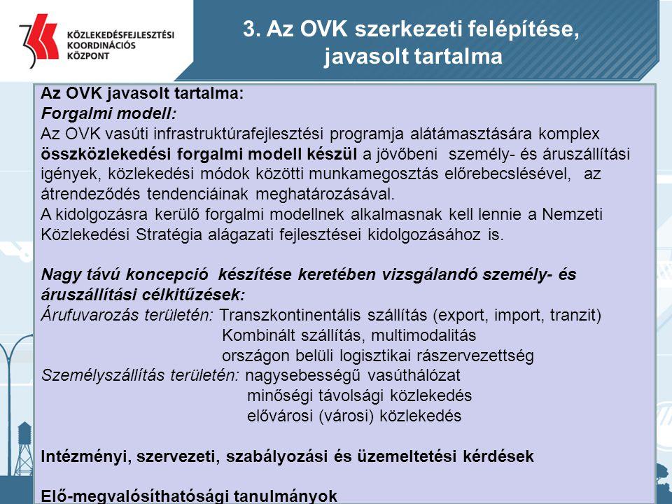 7 Az OVK javasolt tartalma: Forgalmi modell: Az OVK vasúti infrastruktúrafejlesztési programja alátámasztására komplex összközlekedési forgalmi modell